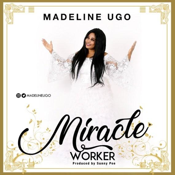"Gospel Artist Madeline Ugo Releases ""Miracle Worker"""