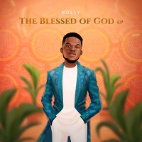 "Gospel Artist Nolly Releases ""The Blessed Of God"" EP 