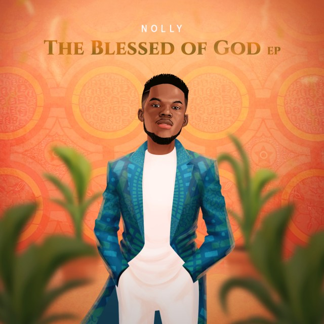 """Gospel Artist Nolly Releases """"The Blessed Of God"""" EP 