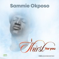 #SelahMusic: Sammie Okposo | I Thirst For You | @sammieokposo
