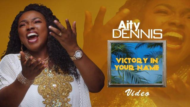 Gospel Artist Aity Dennis Releases Victory in Your Name Video