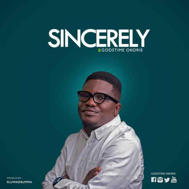 New Music By Godstime Okorie SINCERELY