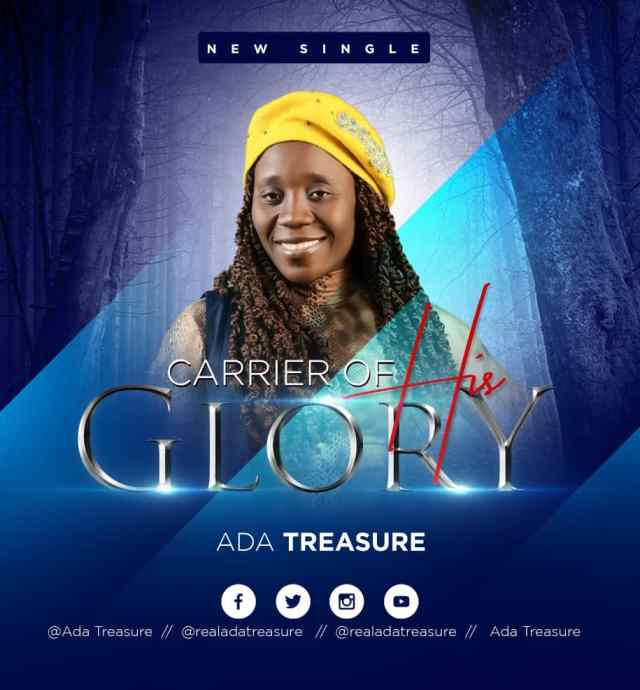 Ada Treasure | Carrier Of His Glory