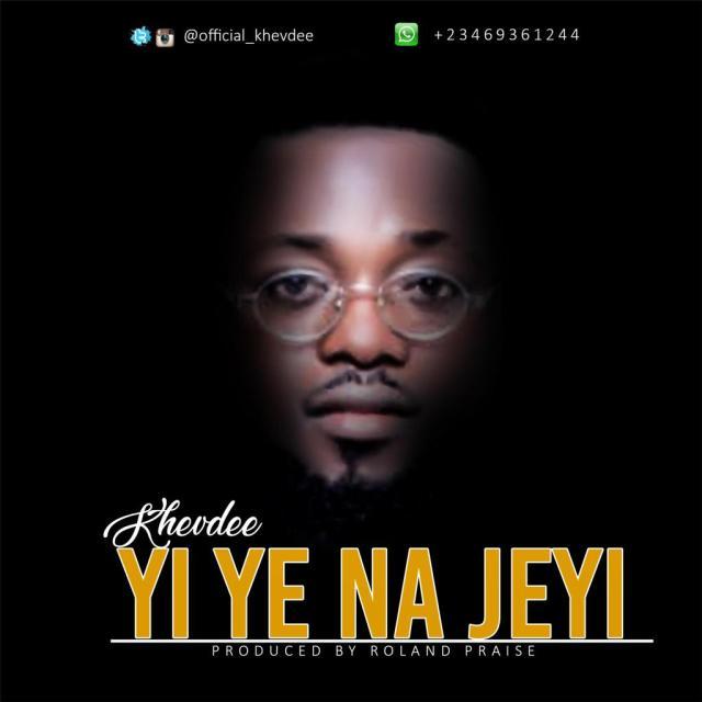 KhevDee - Yi Ye Najeyi Mp3 Download