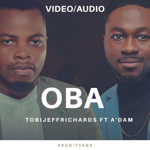 New Music By Tobi Jeff Richards OBA | Mp3 Free Download