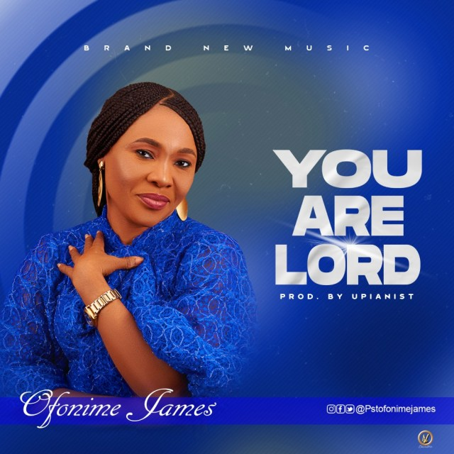 New Music Video By Pastor Ofonime James YOU ARE LORD