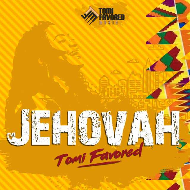 Gospel Artiste Tomi Favored Releases JEHOVAH Remix | Mp4