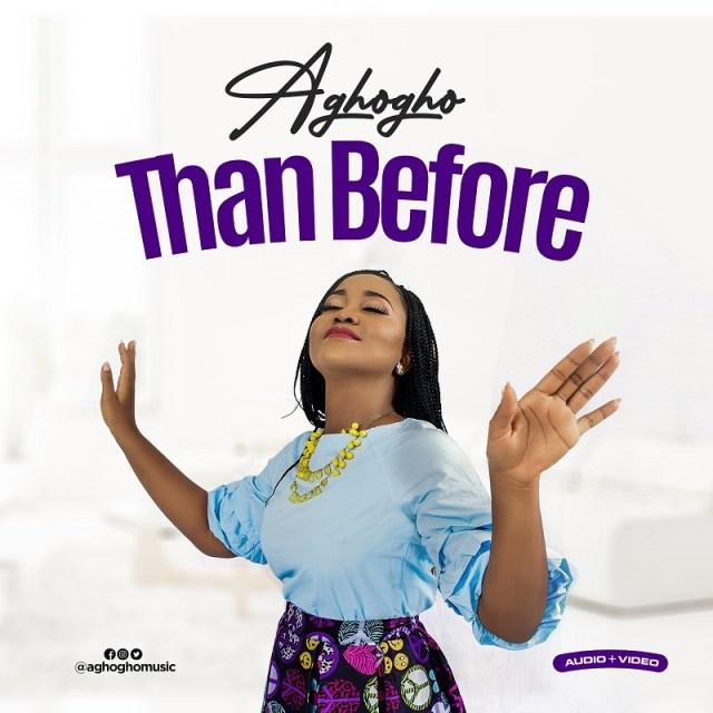 Aghogho | Than Before