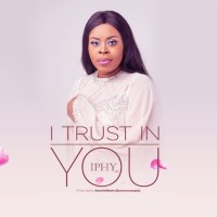 #SelahMusicVid: Iphy | Trust In You [@Iphy_Music]