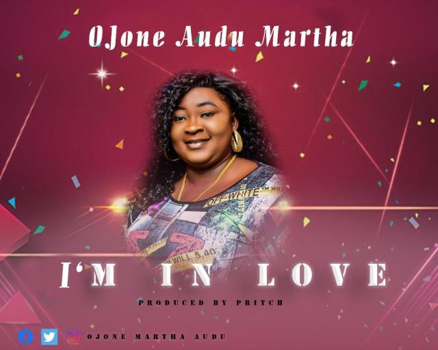 Ojone Audu Martha   I'm In Love