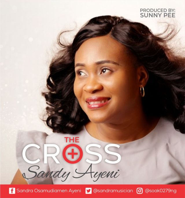 New Music Video By Sandy Ayeni THE CROSS | Mp4