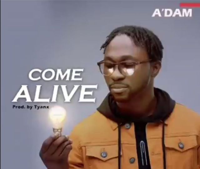 New Music Video By A'dam COME ALIVE | Mp4 Free