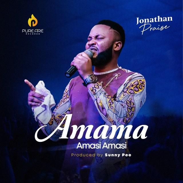 Jonathan Praise | Amama Amasi Amasi