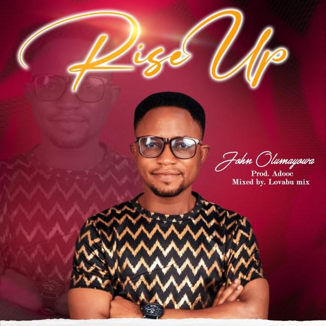 John Olumayowa | Rise Up