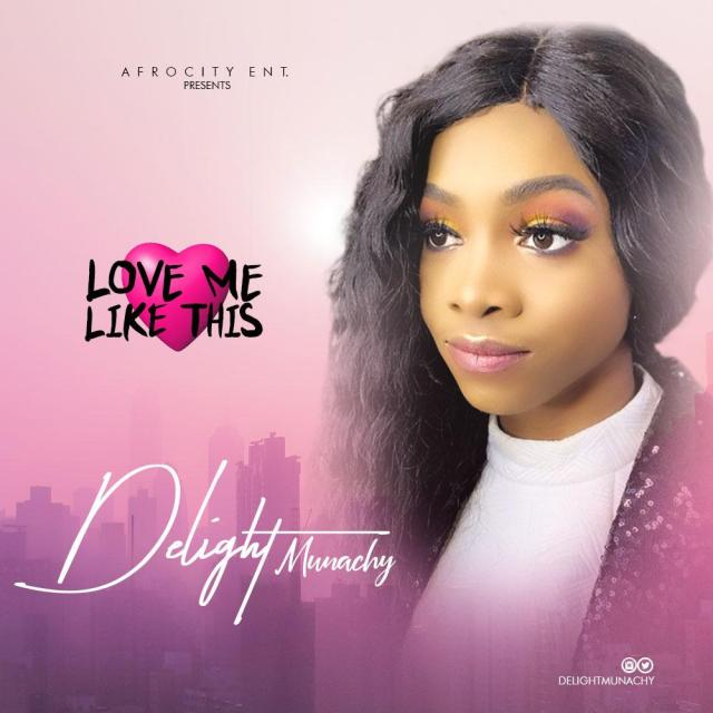Love Me Like This by Delight Munachy