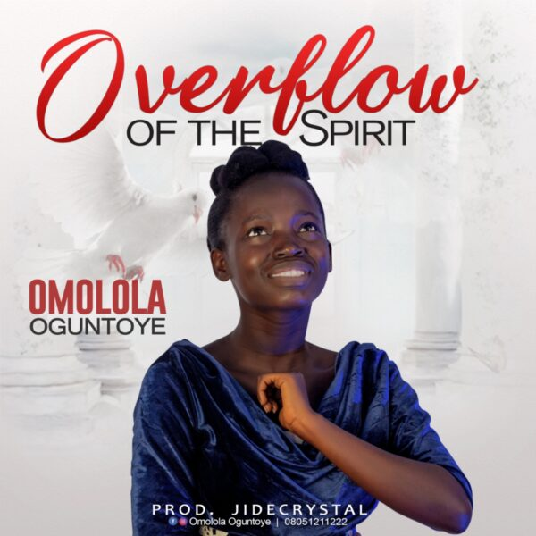 Omolola Oguntoye | Overflow Of The Spirit