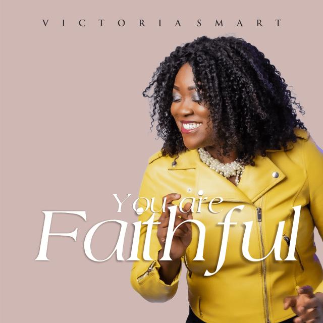 Victoria Smart | You Are Faithful