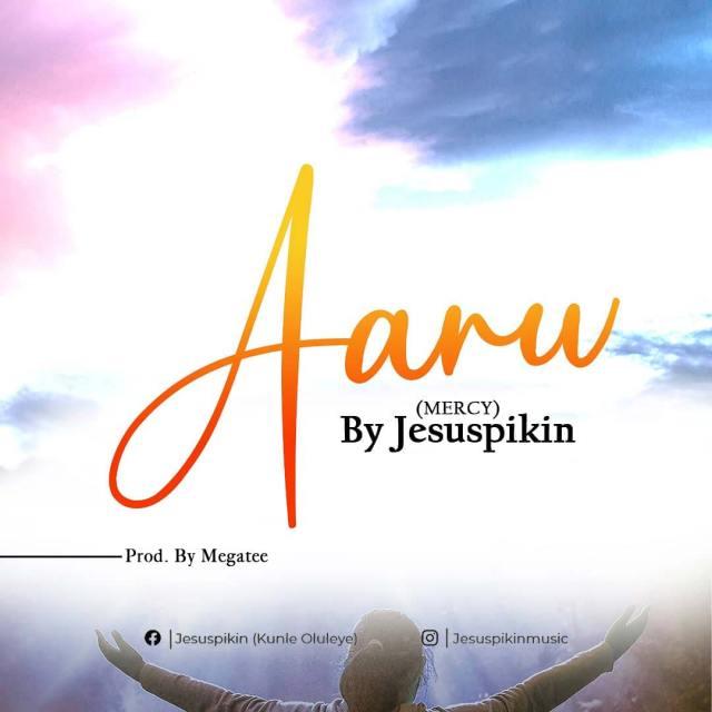 Fresh New Music By Jesus Pikin AANU (MERCY) | Mp3