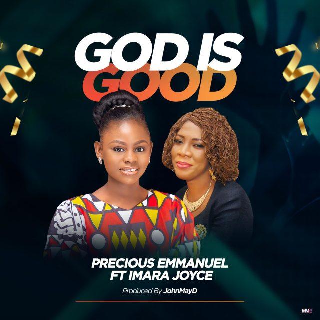 Precious Emmanuel, God is Good, Omnipotent God,