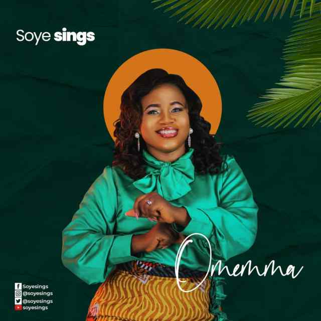 Fresh New Music By Soyesings OMEMMA | Mp3 Free Download