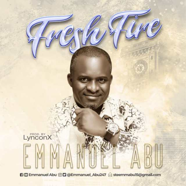 Emmanuel Abu | Fresh Fire