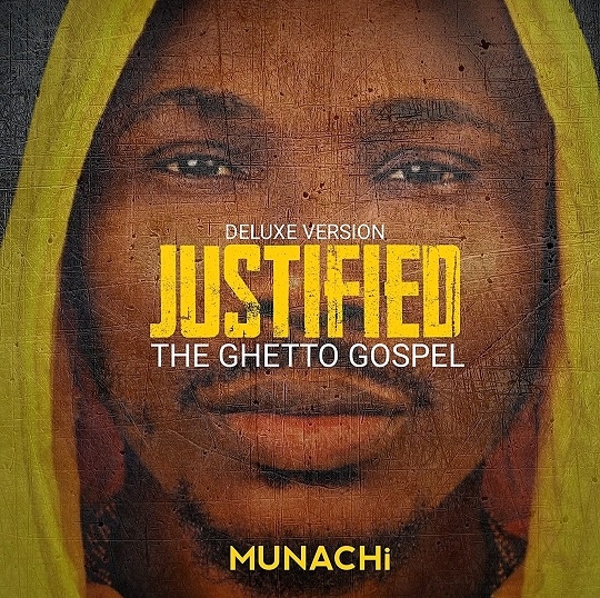 Justified The Ghetto Gospel Album - Deluxe Version By Munachi Drops!