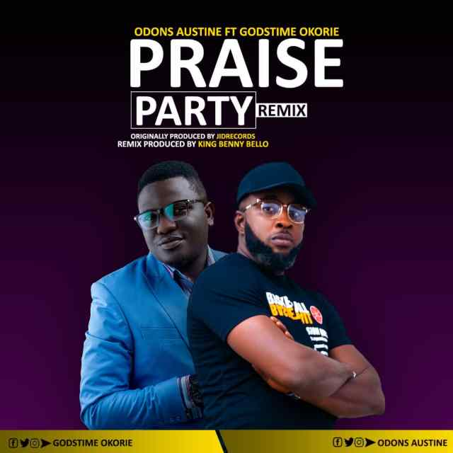 Odons Austine | Praise Party (Remix) | Feat. Godstime Okorie