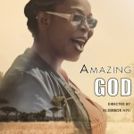 New Music Video By Angela Victor AMAZING GOD | Mp4 Video
