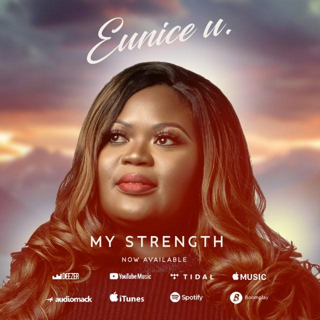 Eunice U | My Strength