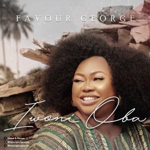 Favour George | Iwoni Oba
