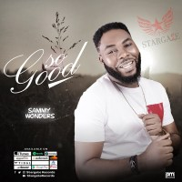 #SelahMusic: Sammy Wonders | So Good [@sammywonders]