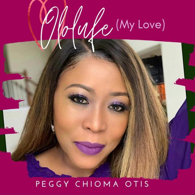 Fresh New Music By Peggy Chioma Otis OLOLUFE | Mp3
