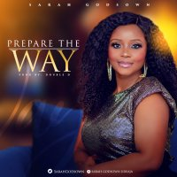 #SelahMusic: Sarah Godsown | Prepare The Way [@Sarahgodsown]