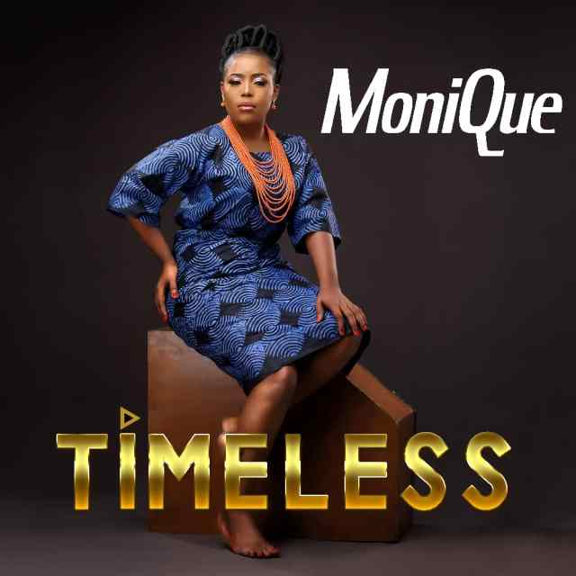 New Music Video By MoniQue TIMELESS | Mp4 Free
