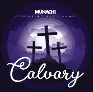 New Single By Munachi CALVARY Featuring Alex Amos