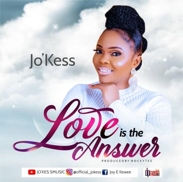 Jo'Kess | Love Is The Answer