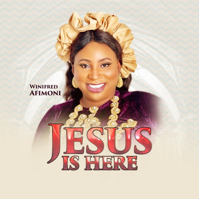 Winifred Afimoni | Jesus Is Here
