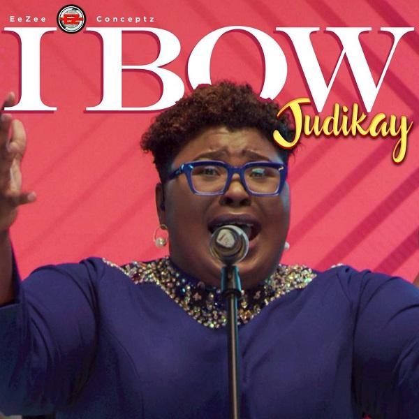 Judikay | I Bow