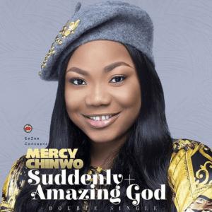 Mercy Chinwo | Amazing God + Suddenly