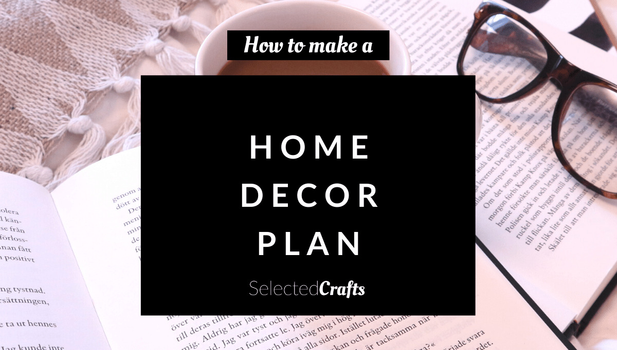 How_To_Make_A_Home_Decor_Plan