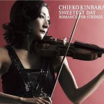 Sweetest Day - Romance For Strings / Chieko Kinbara