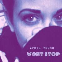 April Young - Won't Stop