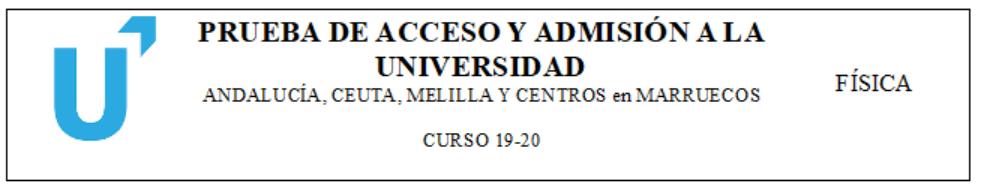 Examen de selectividad de física resuelto. Andalucía , Julio 2020