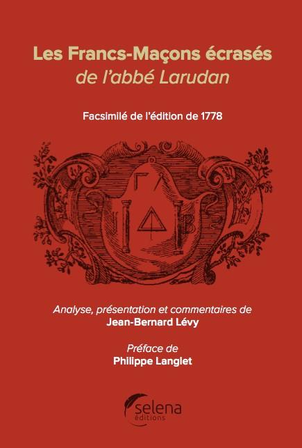 « Les Francs-Maçons écrasés » de l'Abbé Larudan