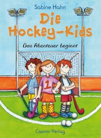 Hockey Kids Kinderbuch Band 1 Autorin Sabine Hahn Casimir Verlag