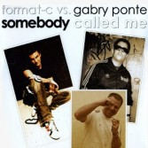 Format-C vs. Gabry Ponte - Somebody Told Me