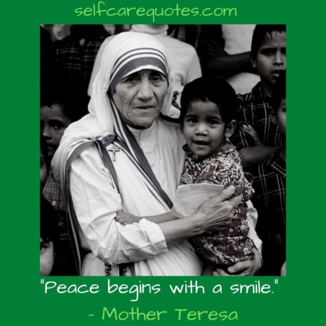 """""""Peace begins with a smile."""" – Mother Teresa"""