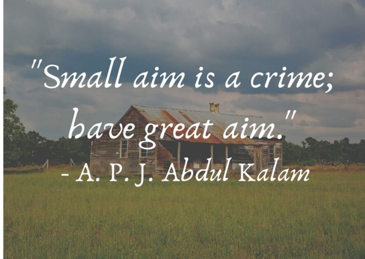 Small aim is a crime have great aim - apj Abdul Kalam