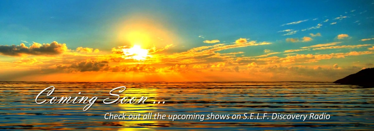 Upcoming Shows on S.E.L.F. Discovery Radio