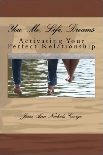 You, Me, Life, Dreams: Activating Your Perfect Relationship